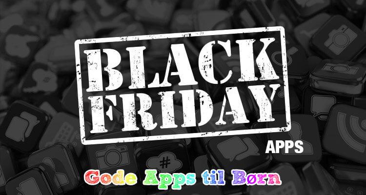Black Friday Apps - Gode Apps til Børn