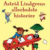 Astrid Lindgren - Astrid Lindgrens Allerbedste Historier [Astrid Lindgren Very Best Stories] (Unabridged) artwork